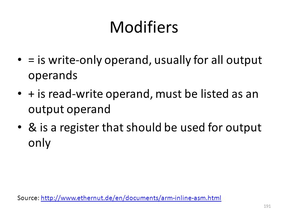 Modifiers = is write-only operand, usually for all output operands