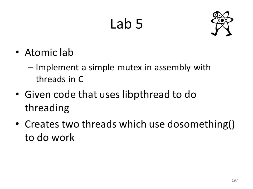 Lab 5 Atomic lab Given code that uses libpthread to do threading