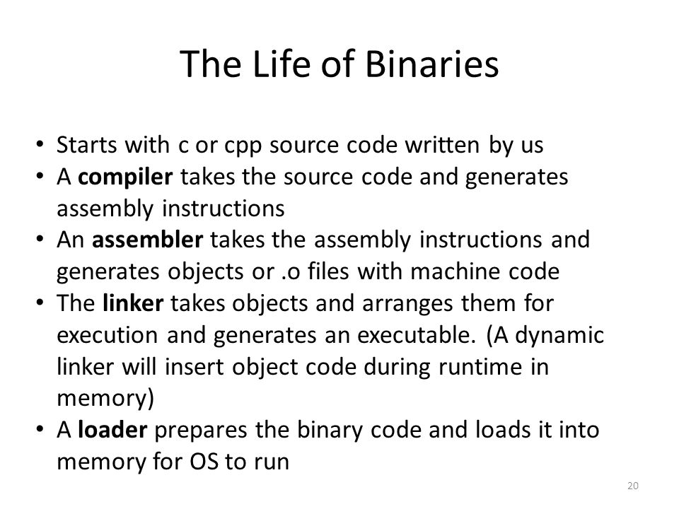 The Life of Binaries Starts with c or cpp source code written by us