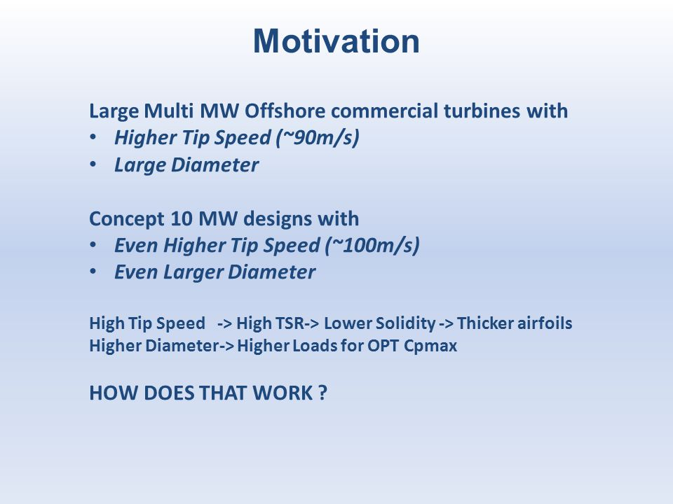 Motivation Large Multi MW Offshore commercial turbines with