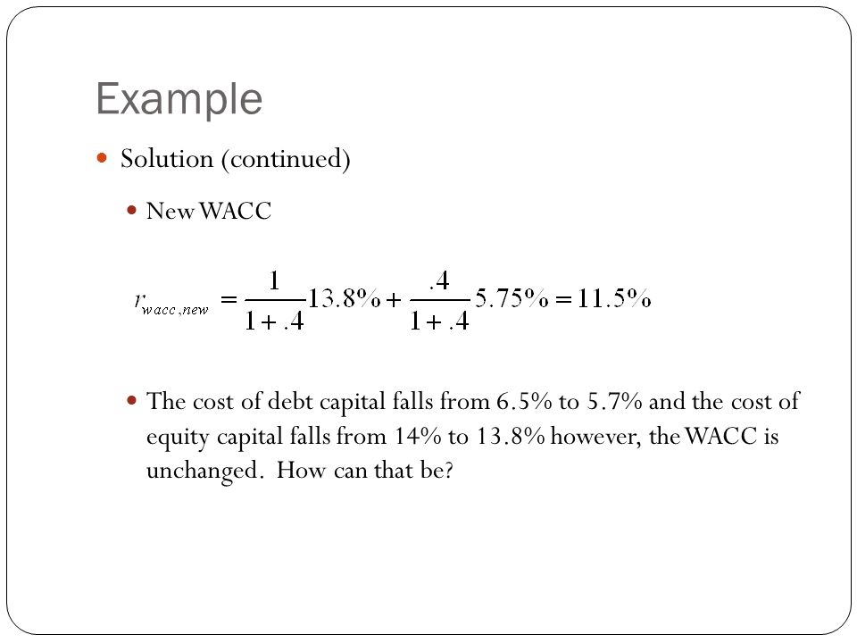 Example Solution (continued) New WACC