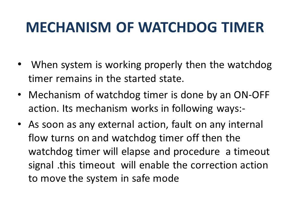 MECHANISM OF WATCHDOG TIMER