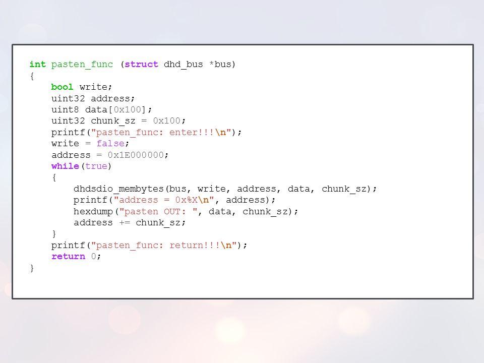 int pasten_func (struct dhd_bus *bus) { bool write; uint32 address;