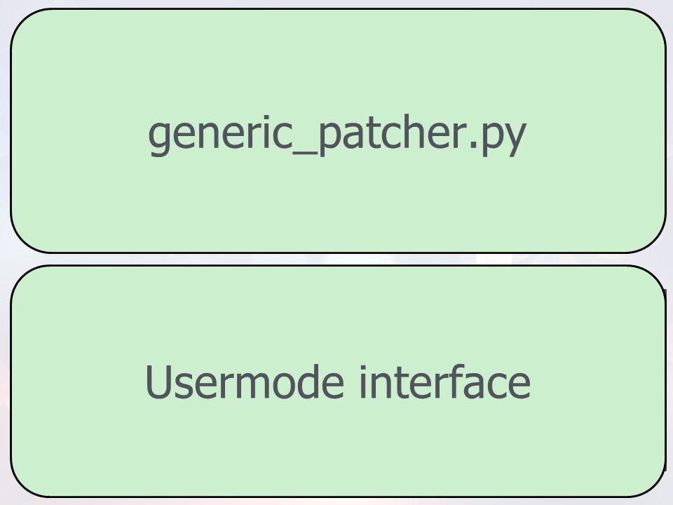 generic_patcher.py Usermode interface PANIC