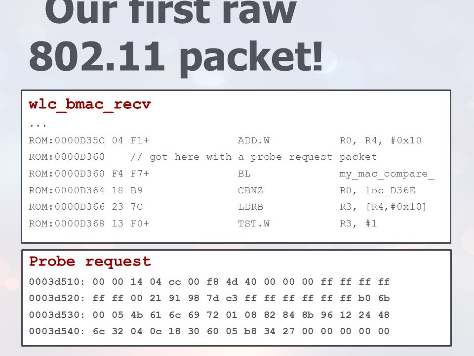 Our first raw 802.11 packet! wlc_bmac_recv Probe request ...