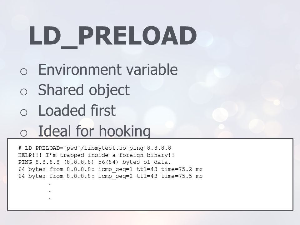 LD_PRELOAD Environment variable Shared object Loaded first