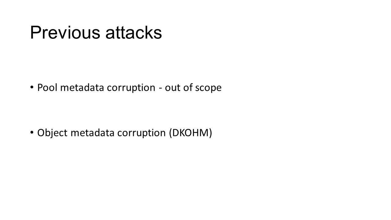 Previous attacks Pool metadata corruption - out of scope