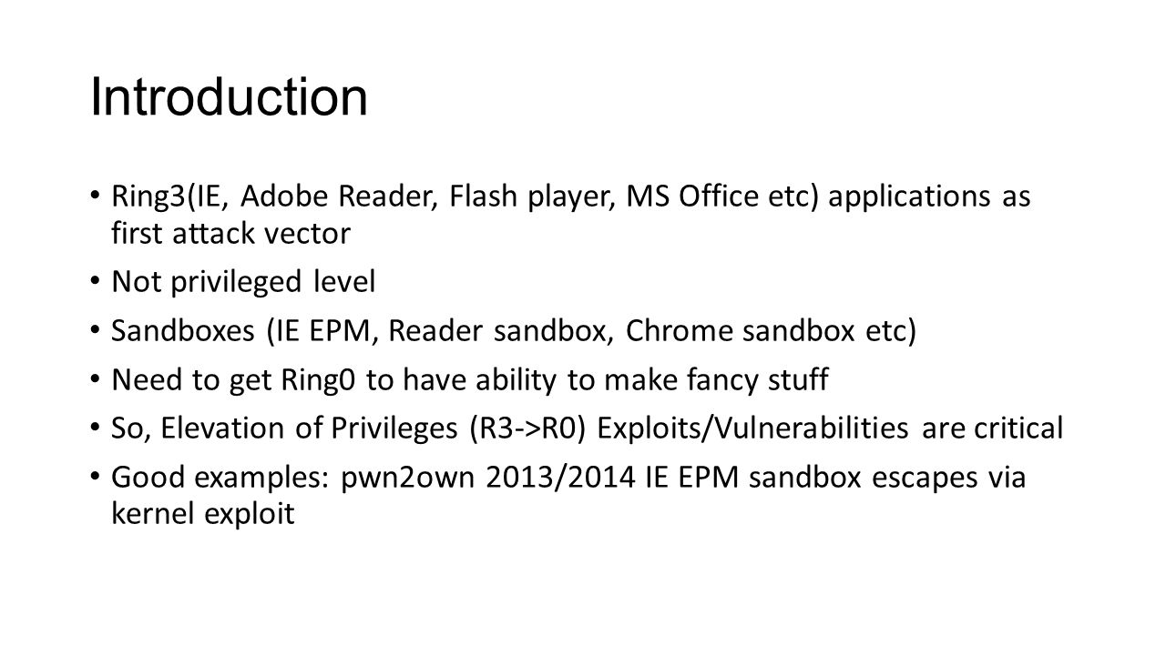Introduction Ring3(IE, Adobe Reader, Flash player, MS Office etc) applications as first attack vector.