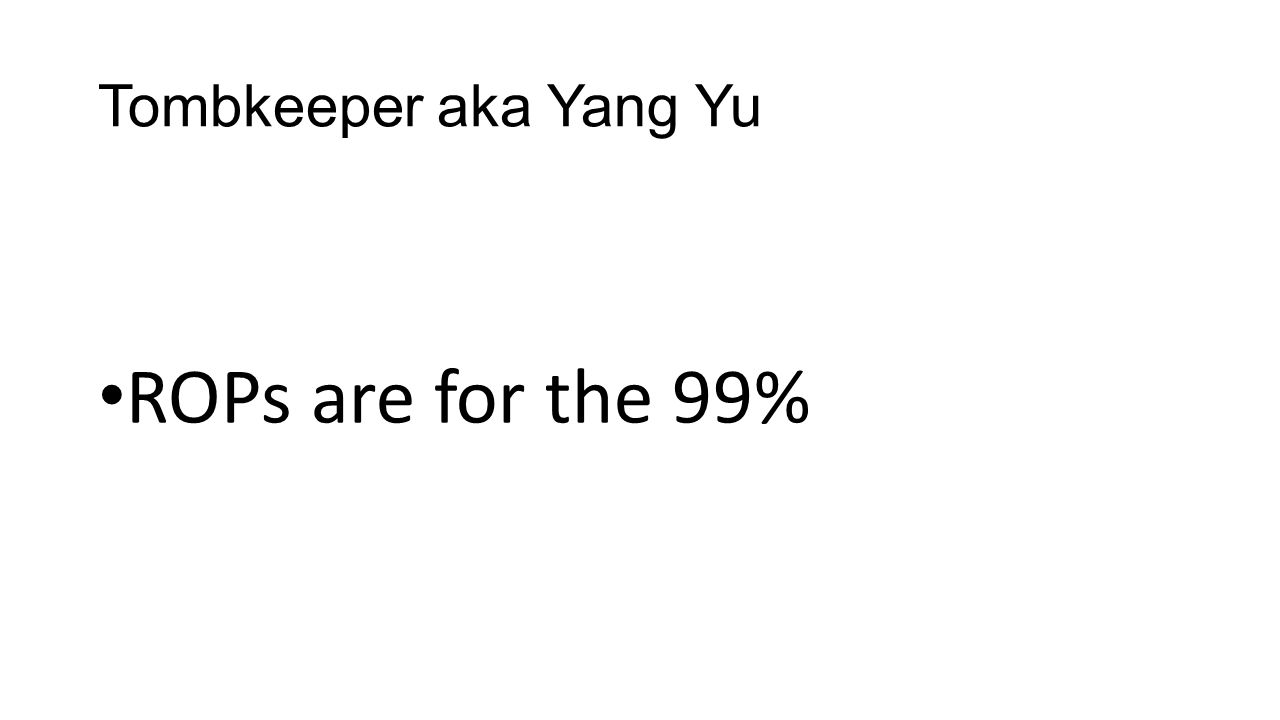 Tombkeeper aka Yang Yu ROPs are for the 99%