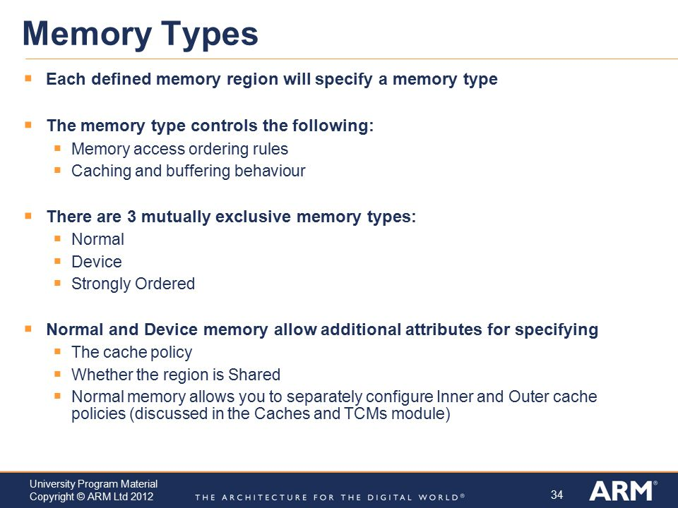 Memory Types Each defined memory region will specify a memory type