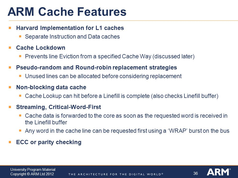 ARM Cache Features Harvard Implementation for L1 caches Cache Lockdown