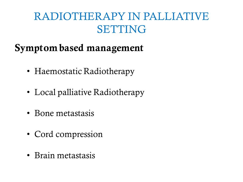 RADIOTHERAPY IN PALLIATIVE SETTING
