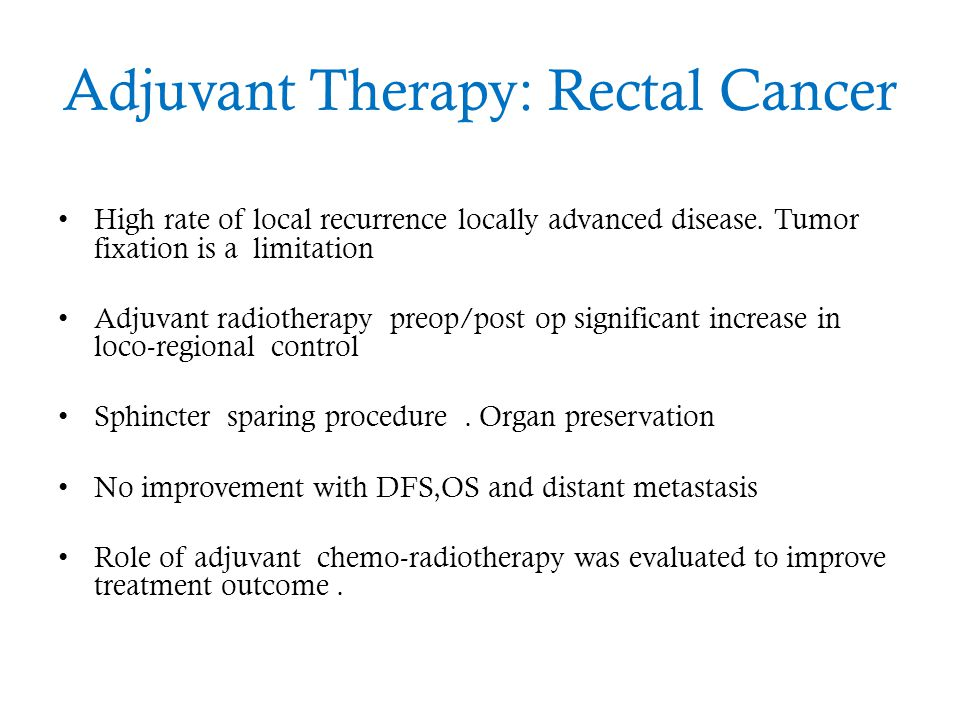 Adjuvant Therapy: Rectal Cancer