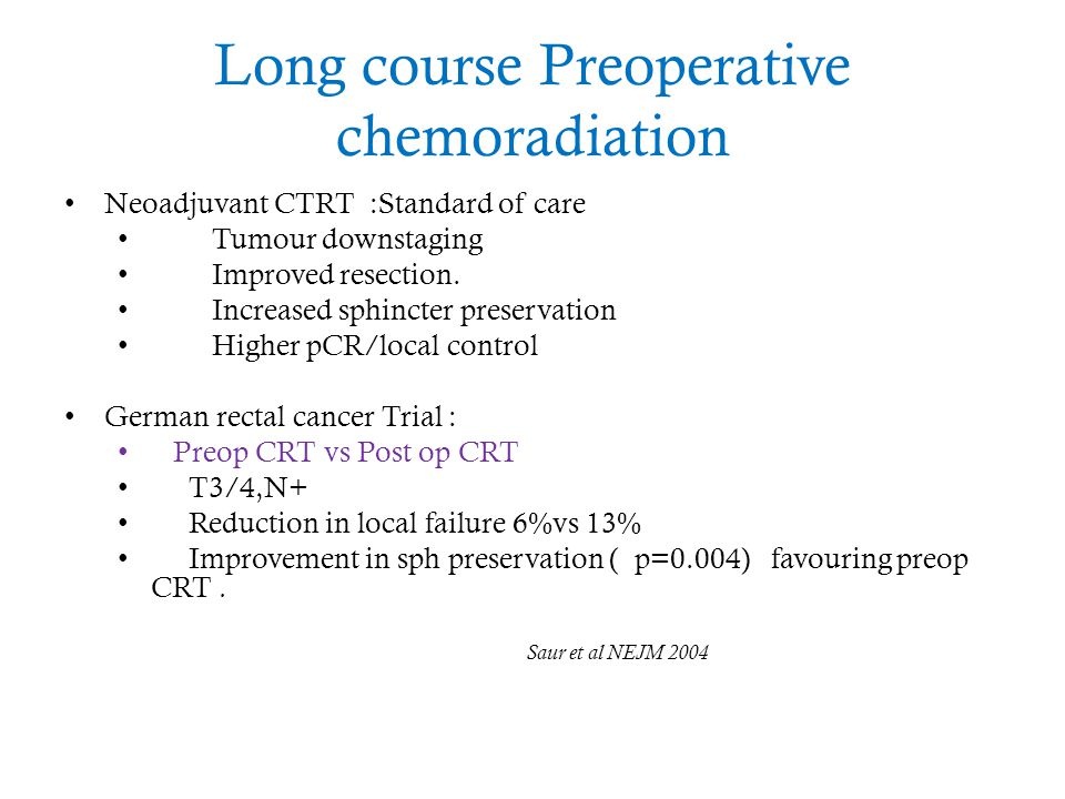 Long course Preoperative chemoradiation