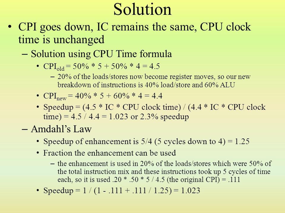 Solution CPI goes down, IC remains the same, CPU clock time is unchanged. Solution using CPU Time formula.