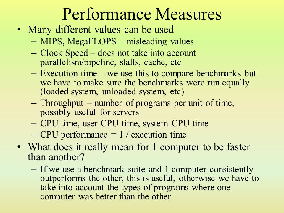 Performance Measures Many different values can be used
