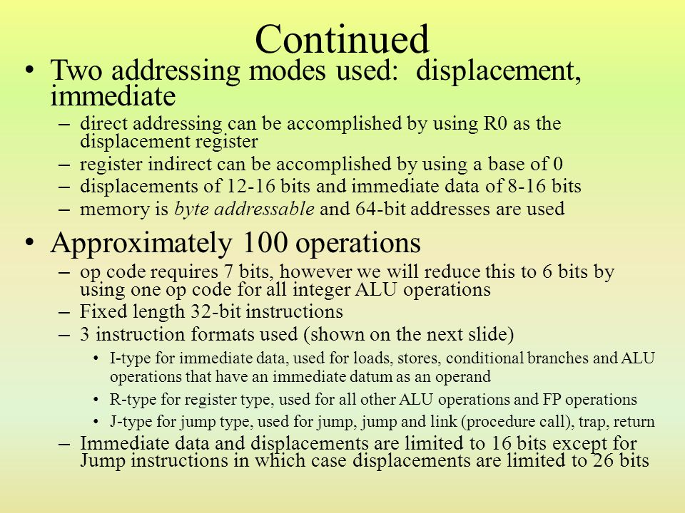 Continued Two addressing modes used: displacement, immediate