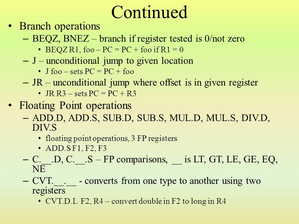 Continued Branch operations Floating Point operations