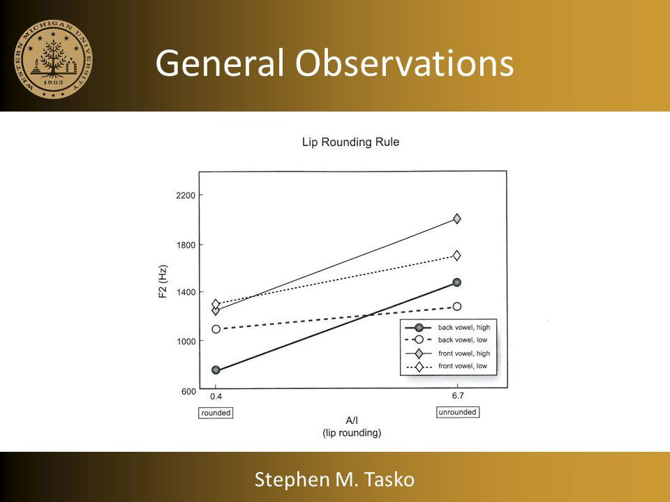 General Observations Stephen M. Tasko