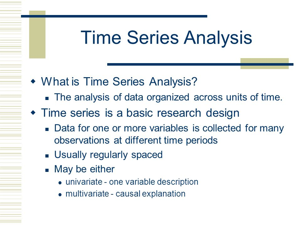 Time Series Analysis What is Time Series Analysis
