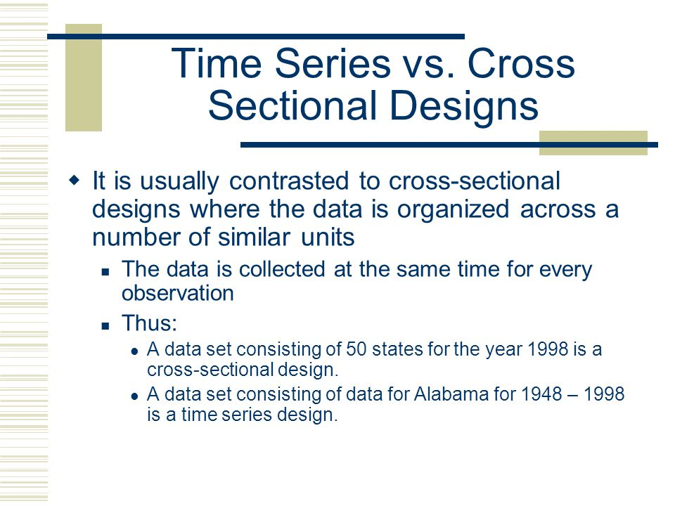Time Series vs. Cross Sectional Designs