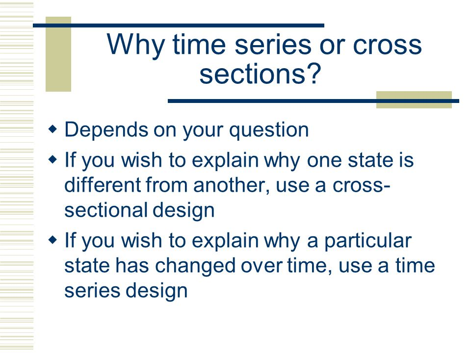 Why time series or cross sections