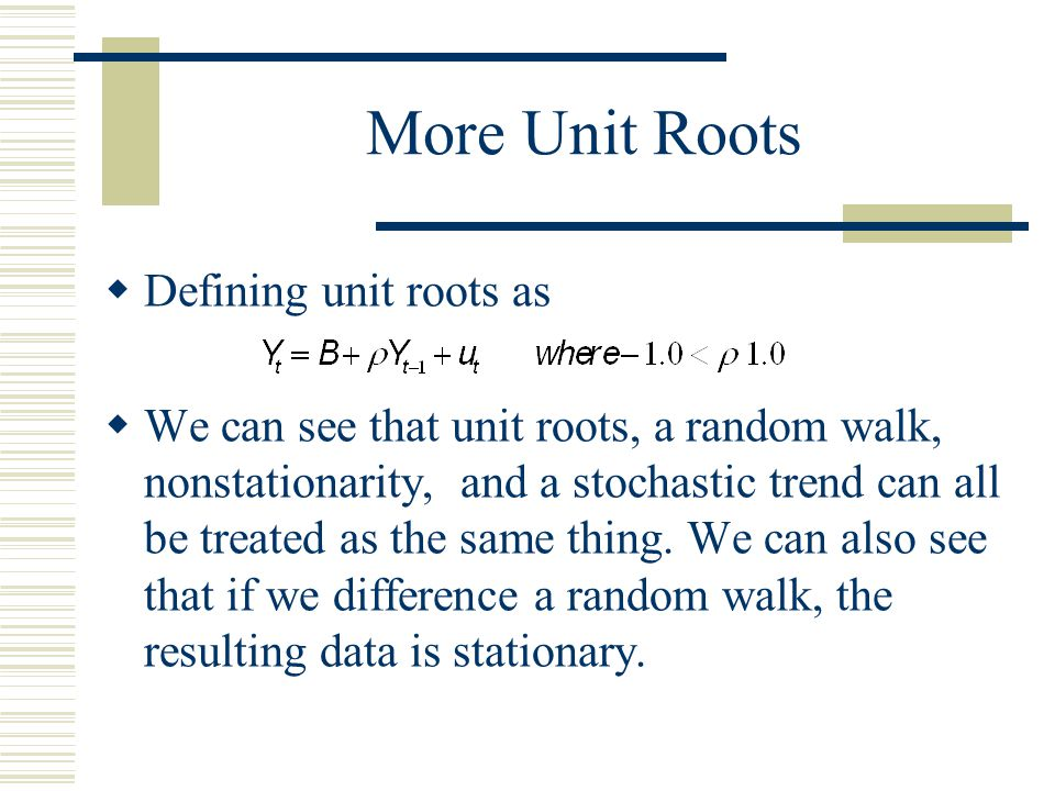 More Unit Roots Defining unit roots as