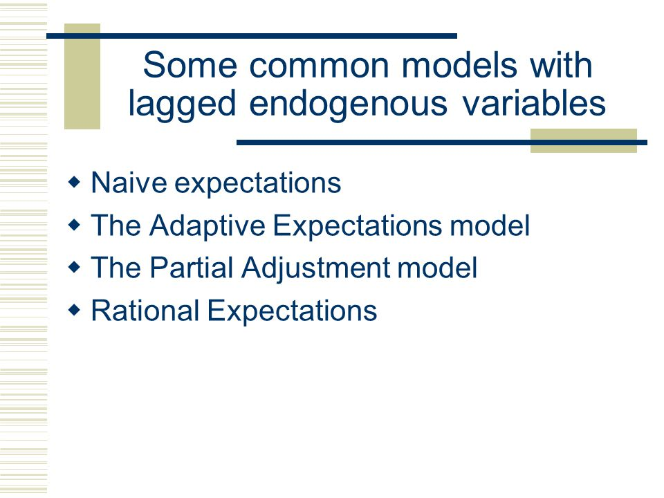 Some common models with lagged endogenous variables