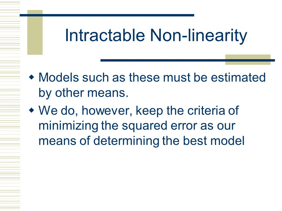 Intractable Non-linearity