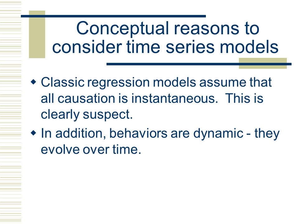 Conceptual reasons to consider time series models