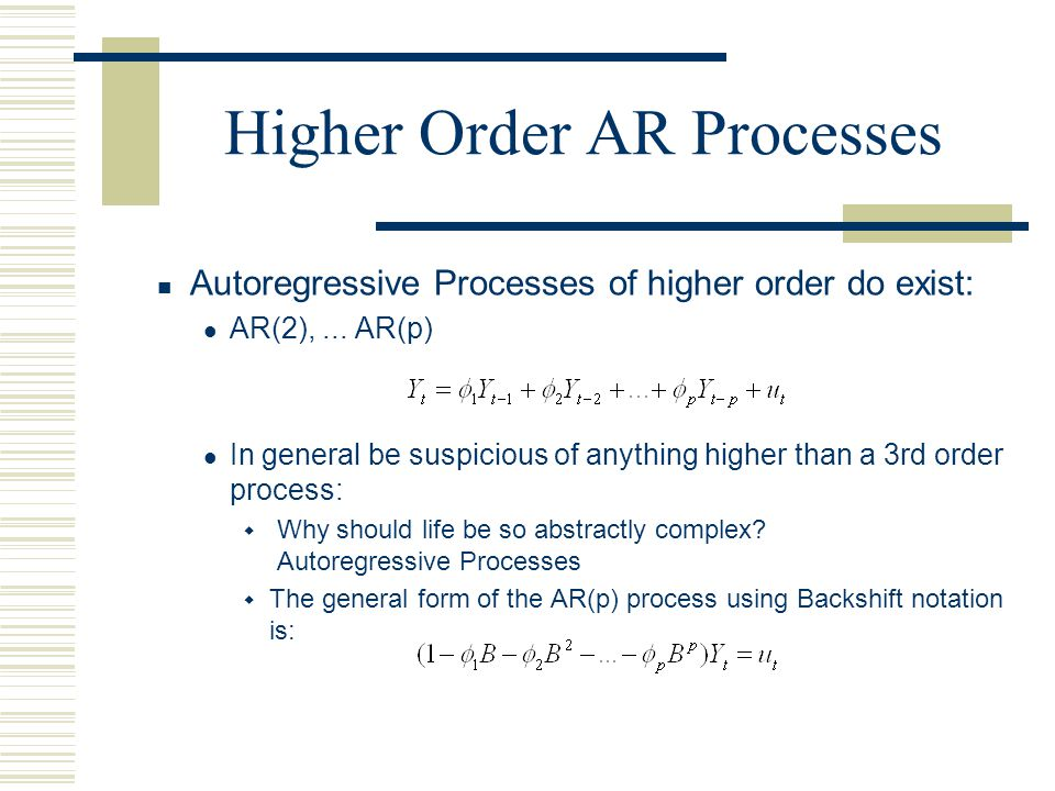 Higher Order AR Processes