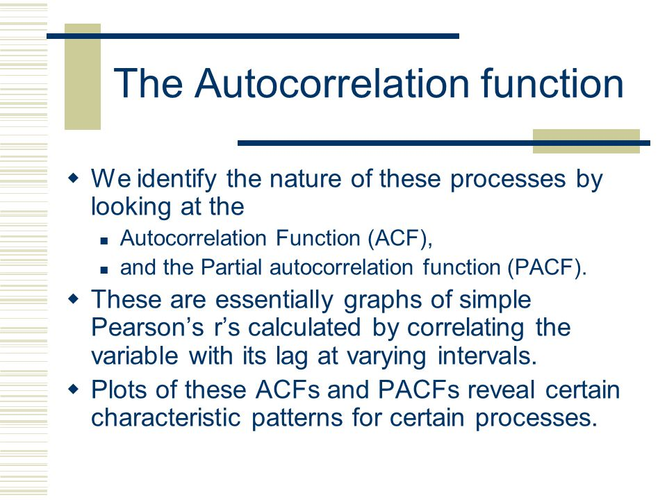 The Autocorrelation function