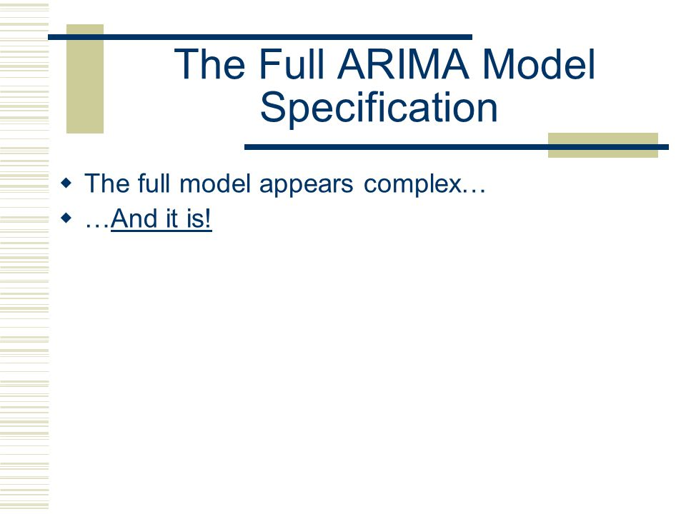 The Full ARIMA Model Specification