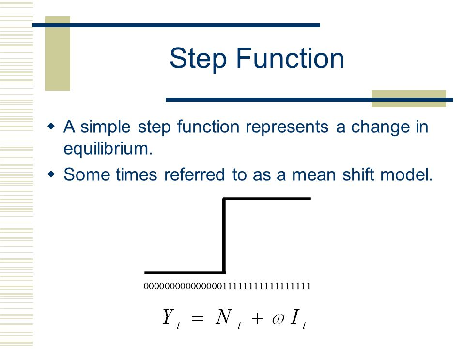 Step Function A simple step function represents a change in equilibrium.