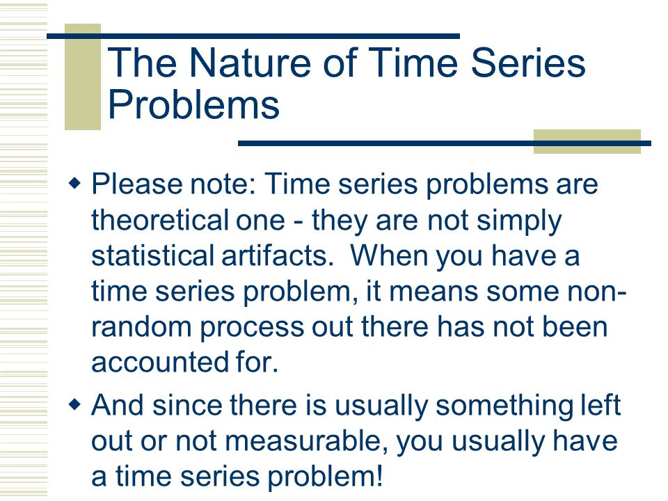 The Nature of Time Series Problems