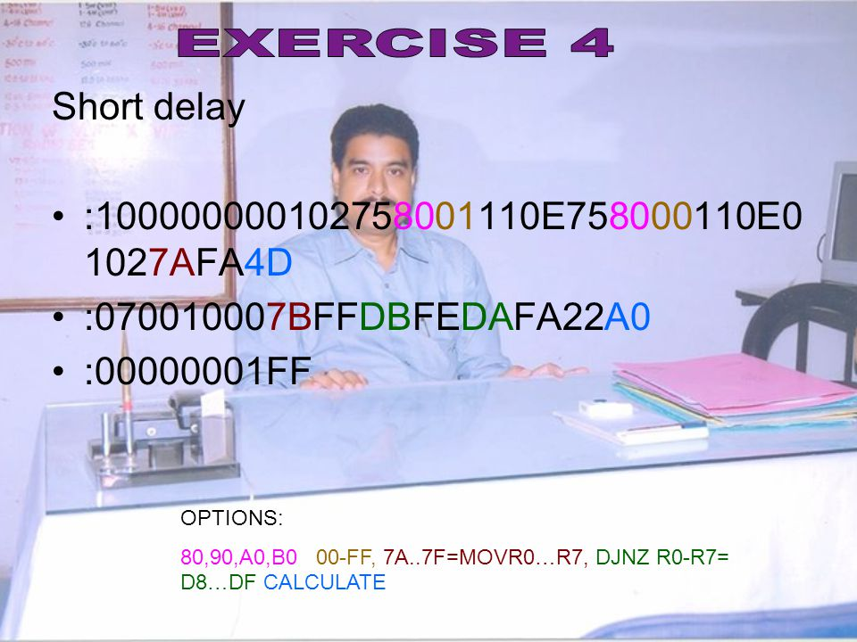EXERCISE 4 Short delay :100000000102758001110E758000110E01027AFA4D