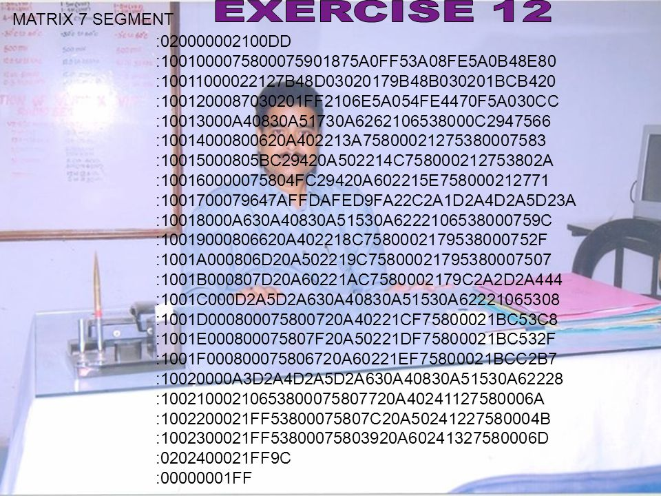 EXERCISE 12 MATRIX 7 SEGMENT :020000002100DD