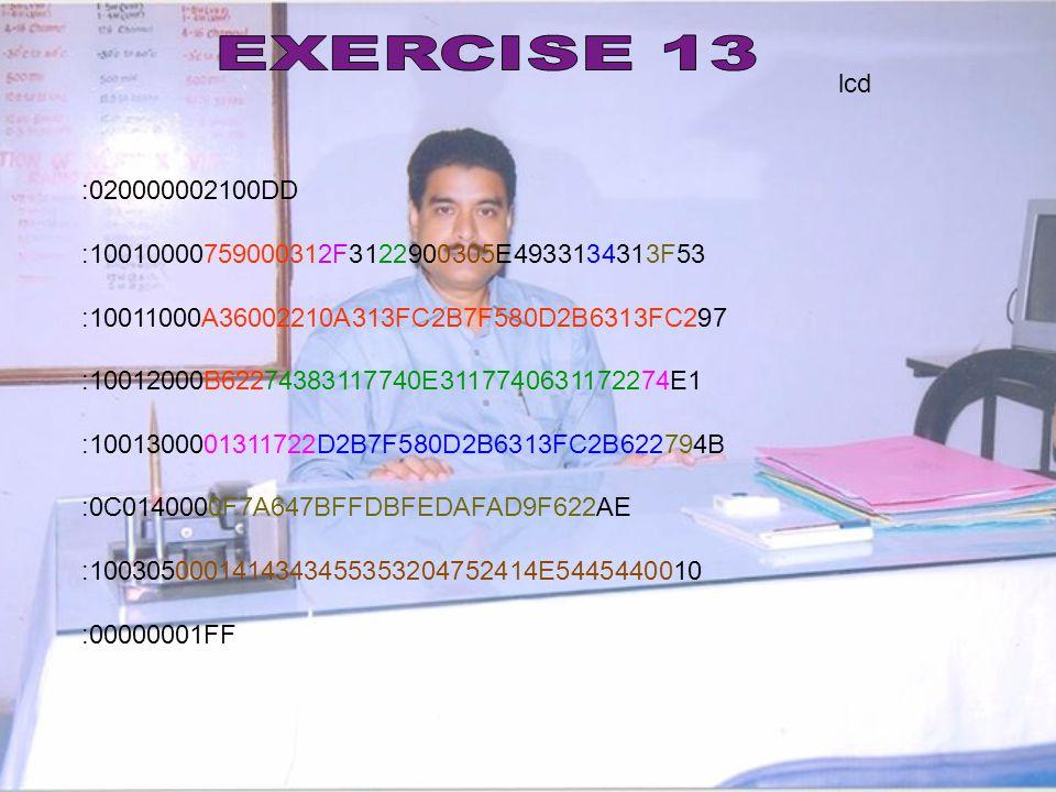 EXERCISE 13 lcd. :020000002100DD. :10010000759000312F3122900305E4933134313F53. :10011000A36002210A313FC2B7F580D2B6313FC297.