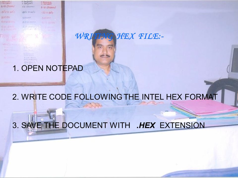 WRITING HEX FILE:- OPEN NOTEPAD