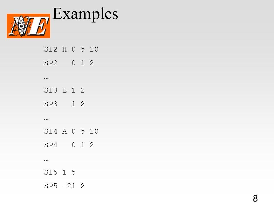 Examples SI2 H 0 5 20 SP2 0 1 2 … SI3 L 1 2 SP3 1 2 SI4 A 0 5 20