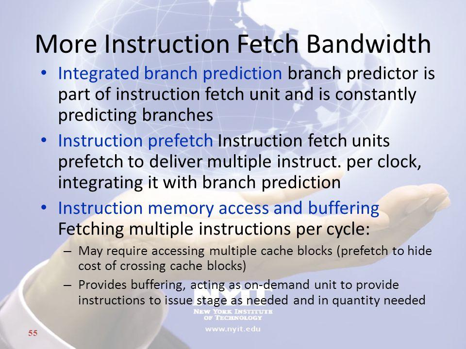 More Instruction Fetch Bandwidth