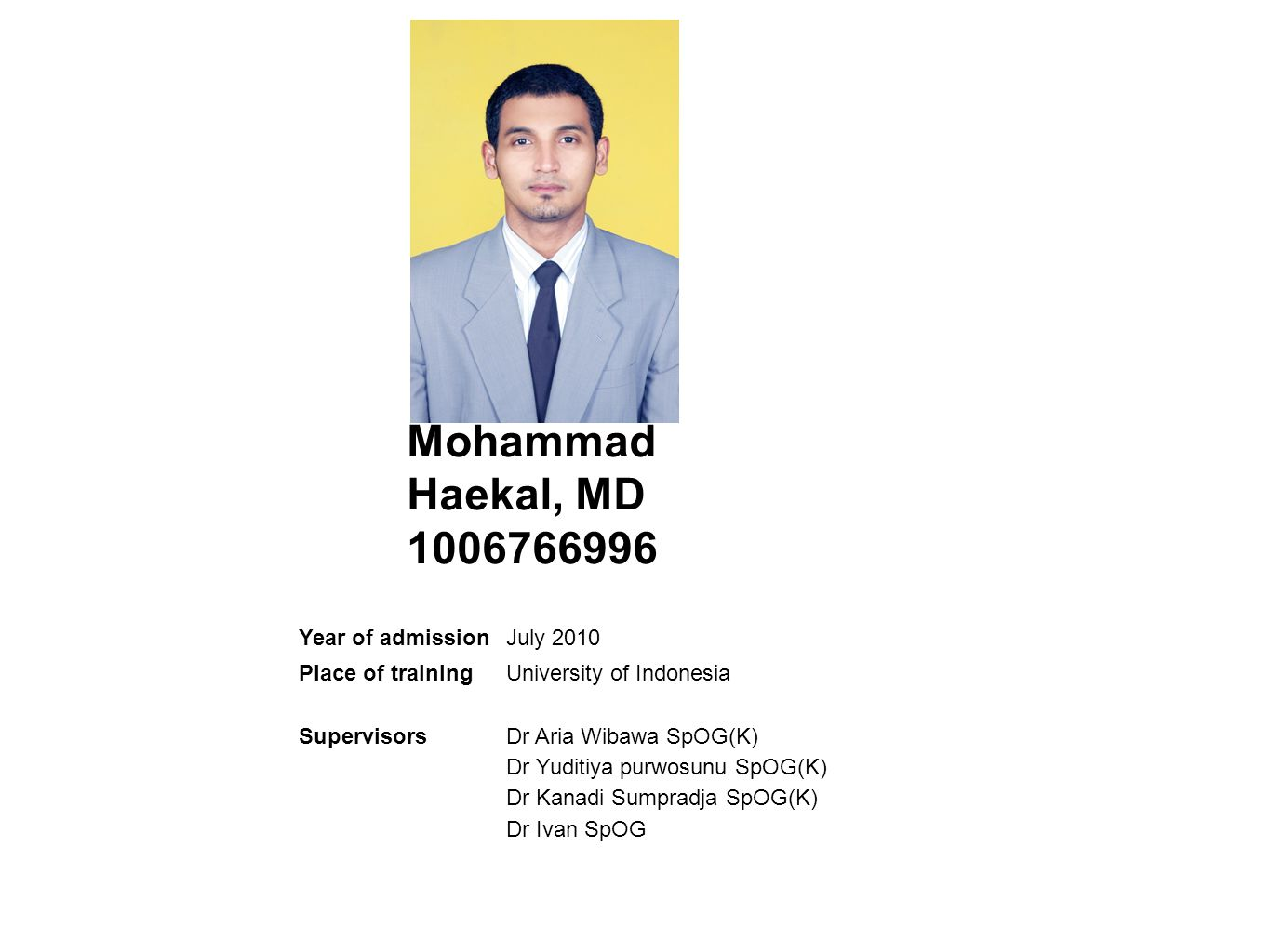Mohammad Haekal, MD 1006766996 Year of admission July 2010