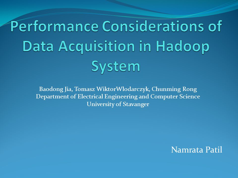 Performance Considerations of Data Acquisition in Hadoop System