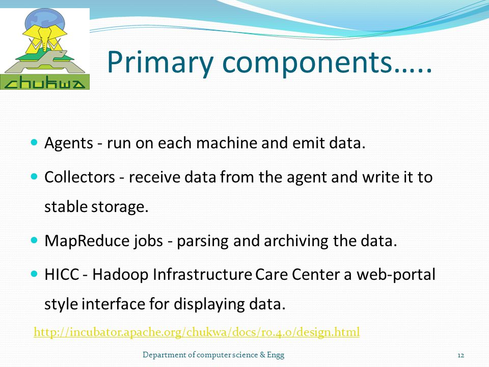 Primary components….. Agents - run on each machine and emit data.