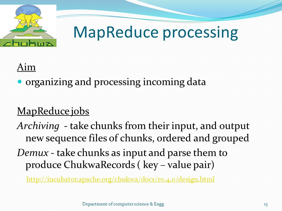 MapReduce processing Aim organizing and processing incoming data