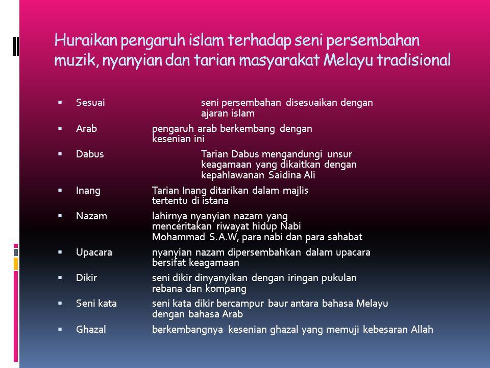 Huraikan pengaruh islam terhadap seni persembahan muzik, nyanyian dan tarian masyarakat Melayu tradisional