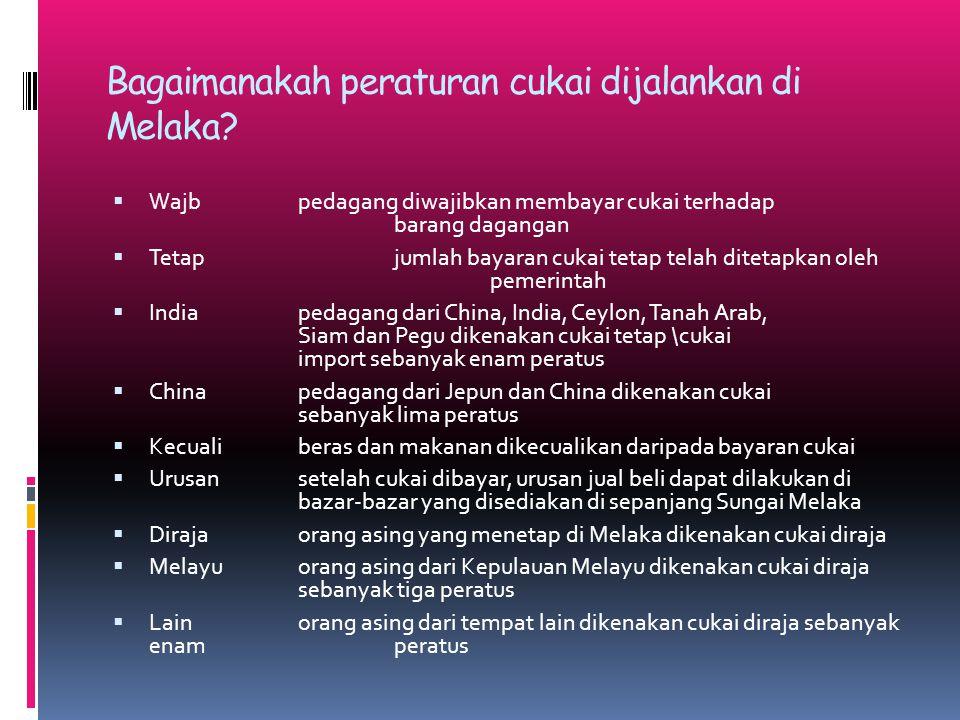 Bagaimanakah peraturan cukai dijalankan di Melaka