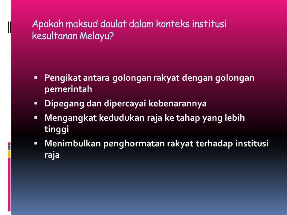 Apakah maksud daulat dalam konteks institusi kesultanan Melayu