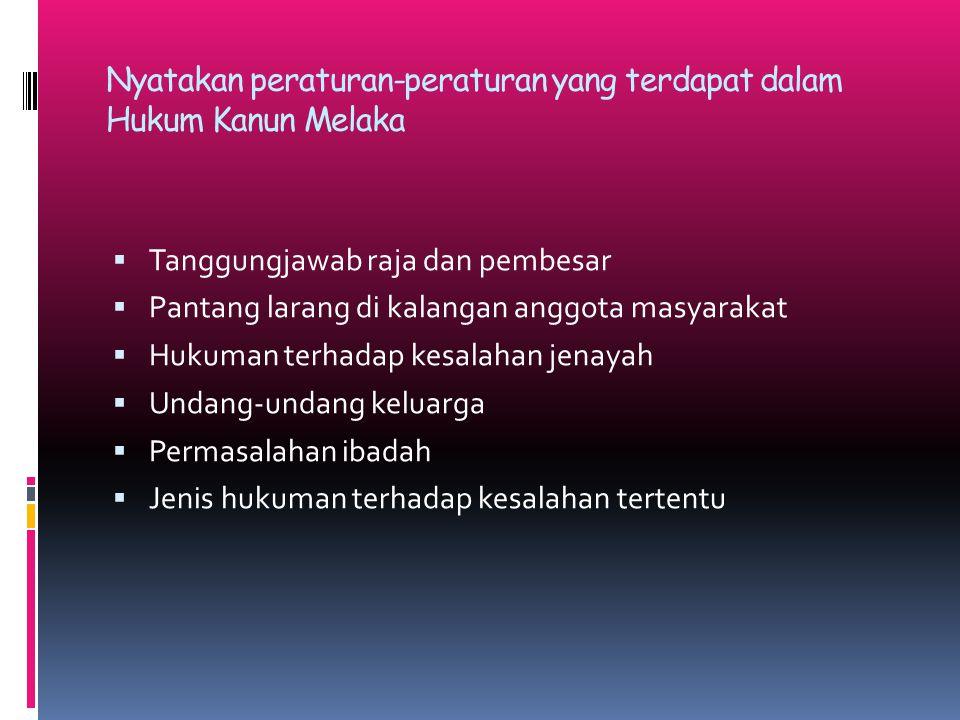 Nyatakan peraturan-peraturan yang terdapat dalam Hukum Kanun Melaka