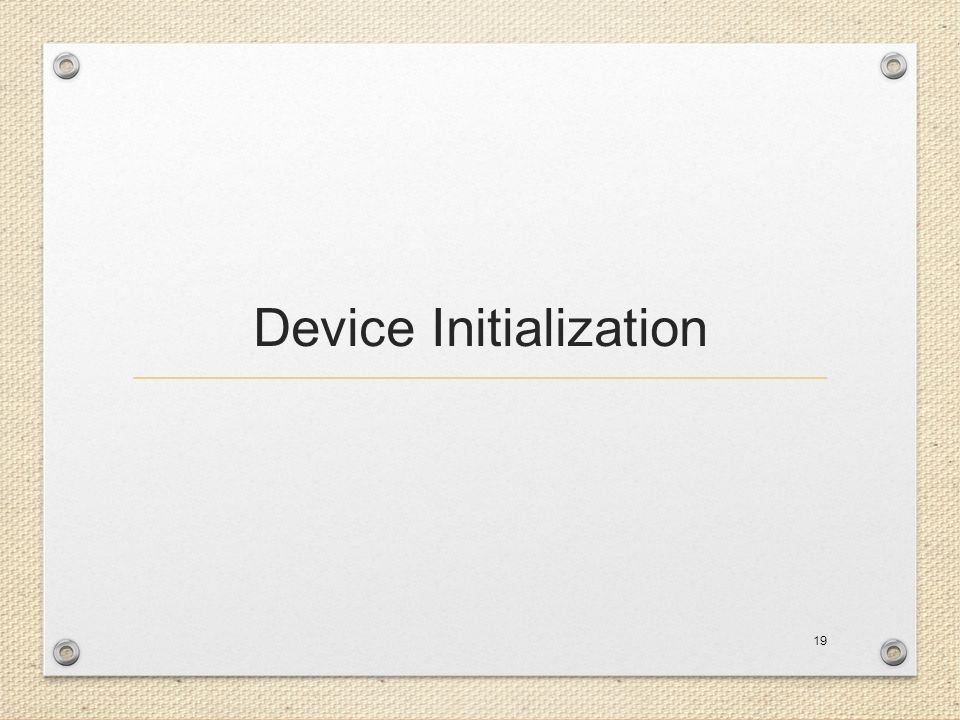 Device Initialization